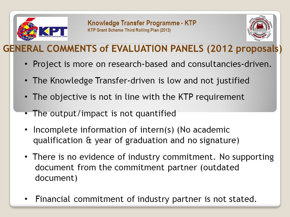 GENERAL COMMENTS of EVALUATION PANELS (2012 proposals) Project is more on research-based and consultancies-driven.