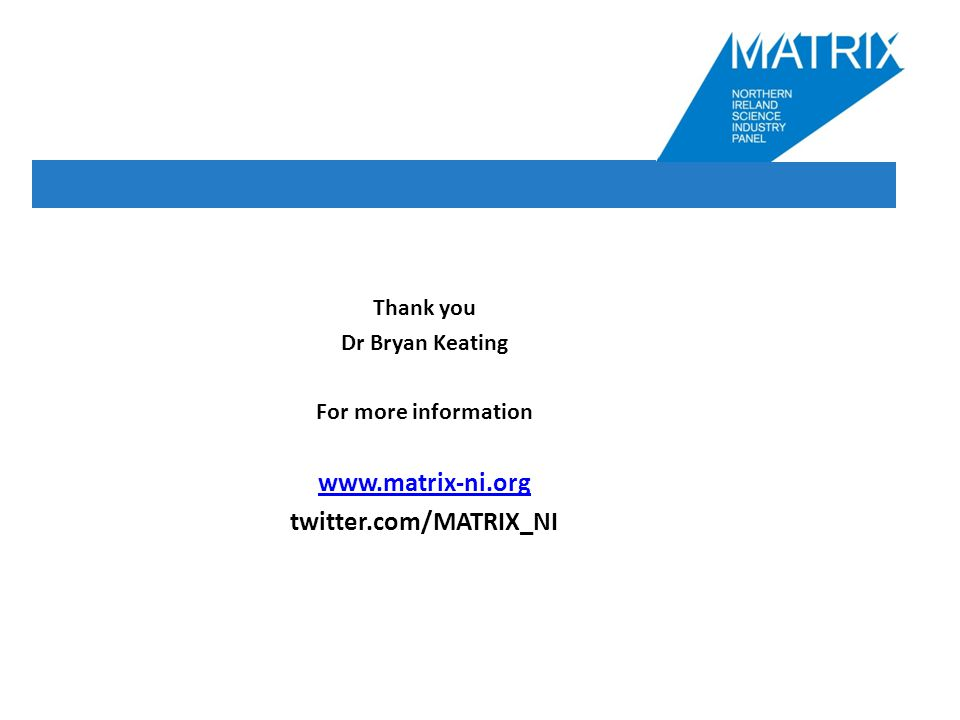 Thank you Dr Bryan Keating For more information   twitter.com/MATRIX_NI