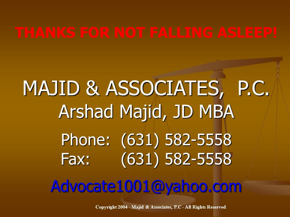 Copyright 2004 - Majid & Associates, P.C - All Rights Reserved SOLUTIONS 1.CREATE GREATER UNDERSTANDING 2.NEED SUBSTANTIAL GRASS ROOTS, MEDIA AND PROM