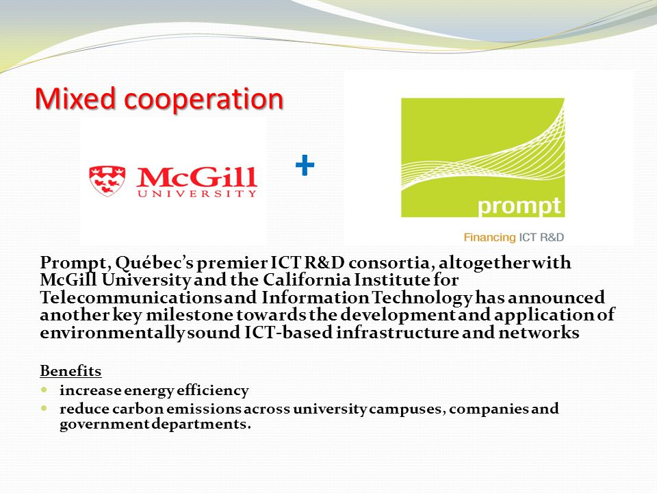 Mixed cooperation + Prompt, Québec's premier ICT R&D consortia, altogether with McGill University and the California Institute for Telecommunications