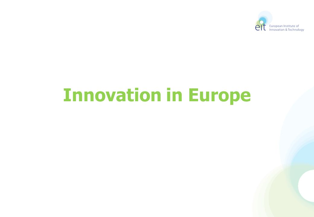The EIT's vision for the future: Strategic Innovation Agenda (SIA) From the current 3 KICs to a second round of investment after 2013