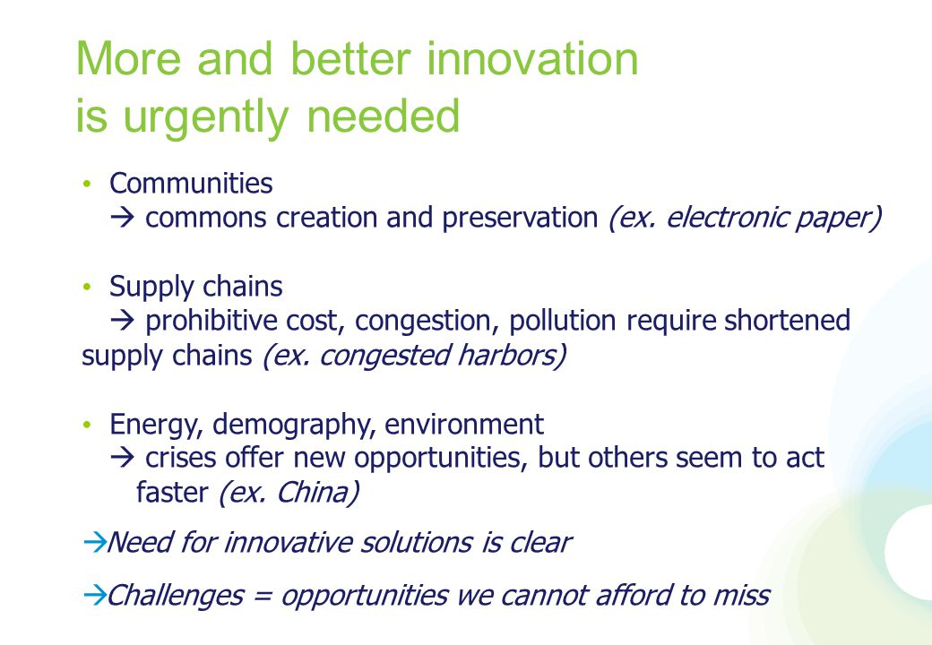 Opportunities for Europe We research and invent well (but innovate lousy) We know how to work with Asia and its market (but are slow) We can exploit leadership in Green and Climate and in ICT (but note that China and India are taking the lead - energy efficient cars, highly efficient coal energy plants - and most ICT equipment is designed and manufactured in Asia) We can rebuild European innovation centers and supply chains (prohibitive energy cost) (but note short supply chains will be needed everywhere in the world) We educate good people (but need to do better for innovation) We do not keep alive old cars, technology, … Gothenburg– 31/08/2009
