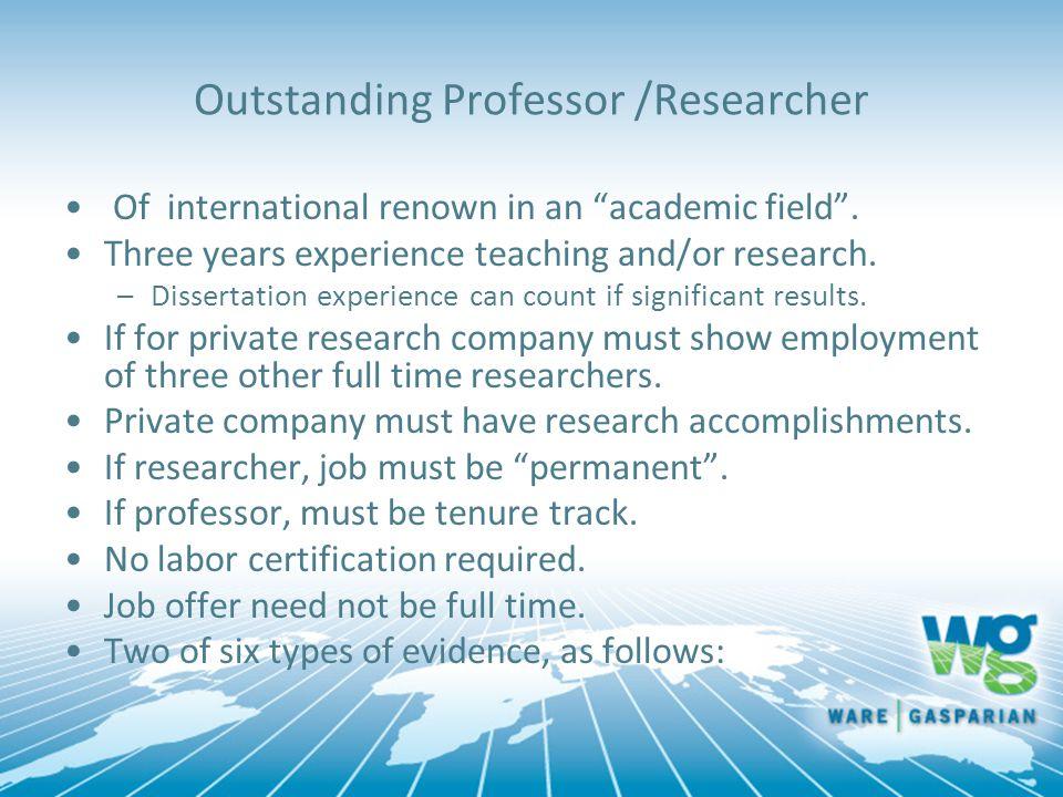 Outstanding Professor /Researcher Of international renown in an academic field .