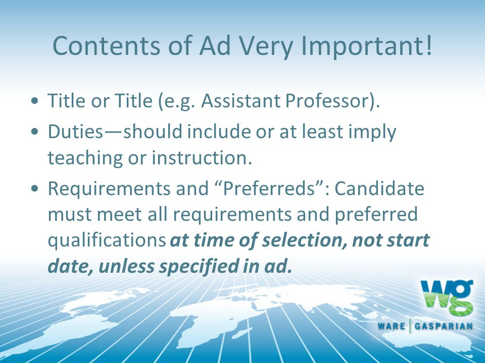 Contents of Ad Very Important! Title or Title (e.g. Assistant Professor). Duties—should include or at least imply teaching or instruction. Requirement