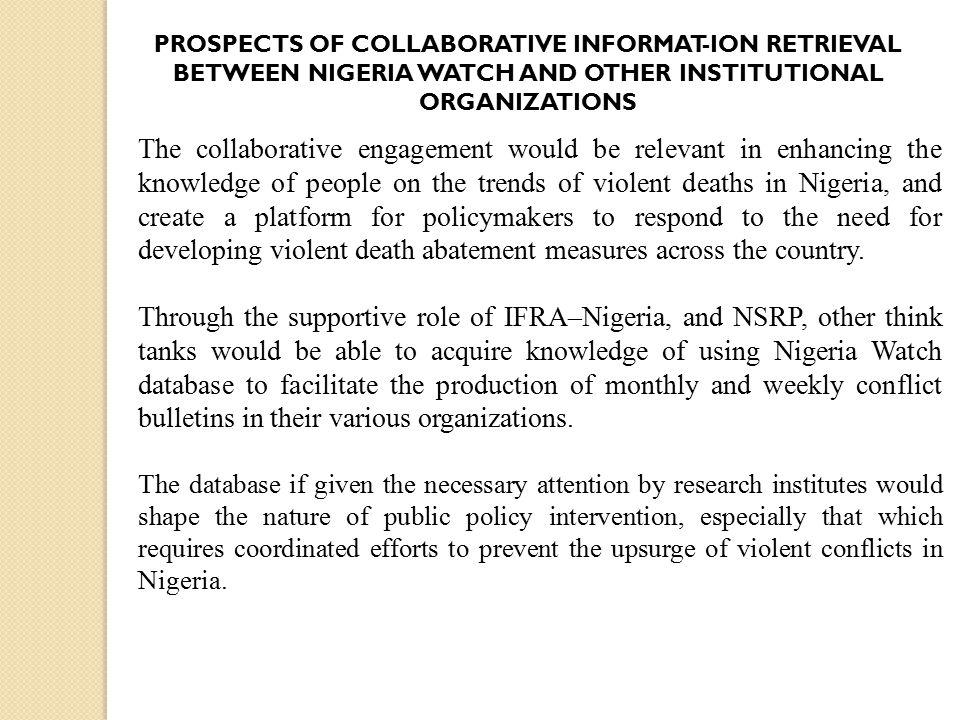 The collaborative engagement would be relevant in enhancing the knowledge of people on the trends of violent deaths in Nigeria, and create a platform