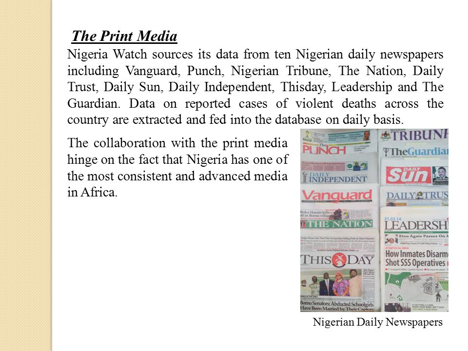 The Print Media The collaboration with the print media hinge on the fact that Nigeria has one of the most consistent and advanced media in Africa.