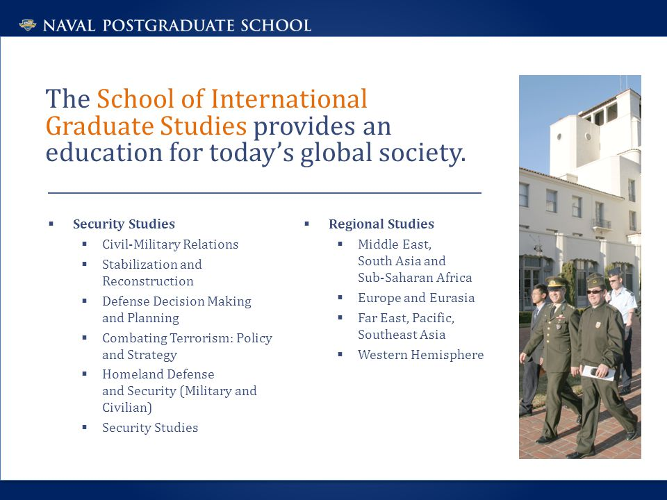 The School of International Graduate Studies provides an education for today's global society.