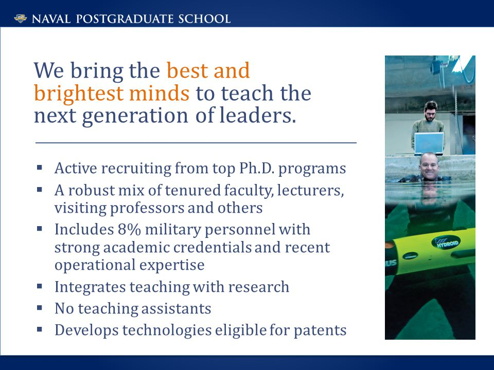 We bring the best and brightest minds to teach the next generation of leaders.