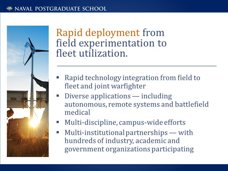 Rapid deployment from field experimentation to fleet utilization.