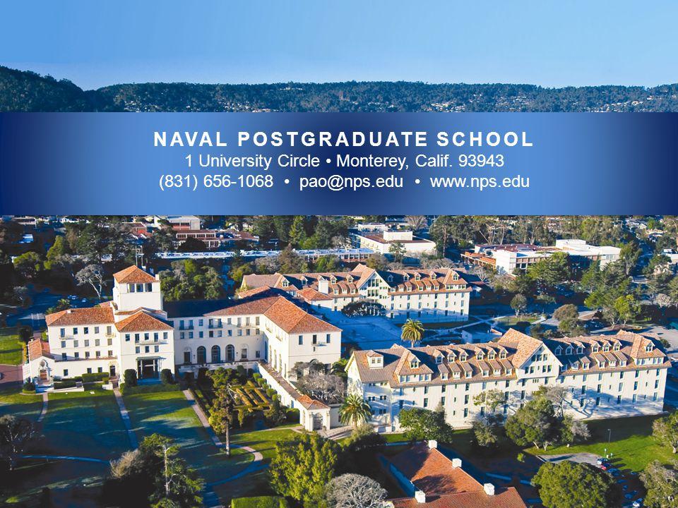 NAVAL POSTGRADUATE SCHOOL 1 University Circle Monterey, Calif. 93943 (831) 656-1068 pao@nps.edu www.nps.edu