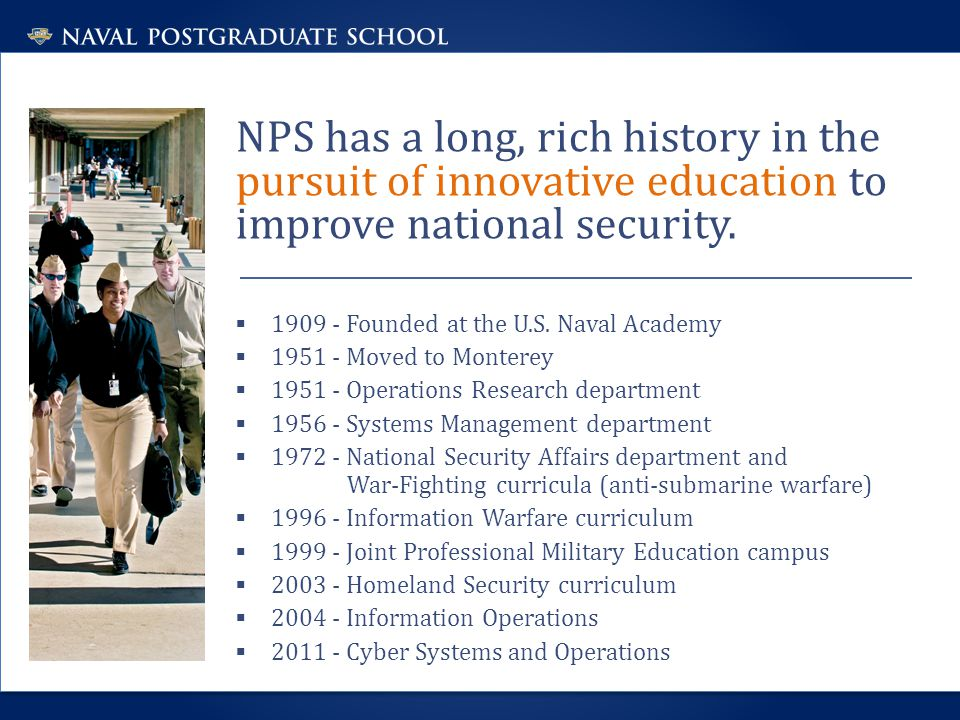 NPS fulfills the graduate education needs of the Department of Defense.
