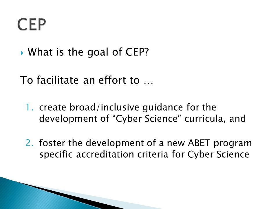  What is the goal of CEP.