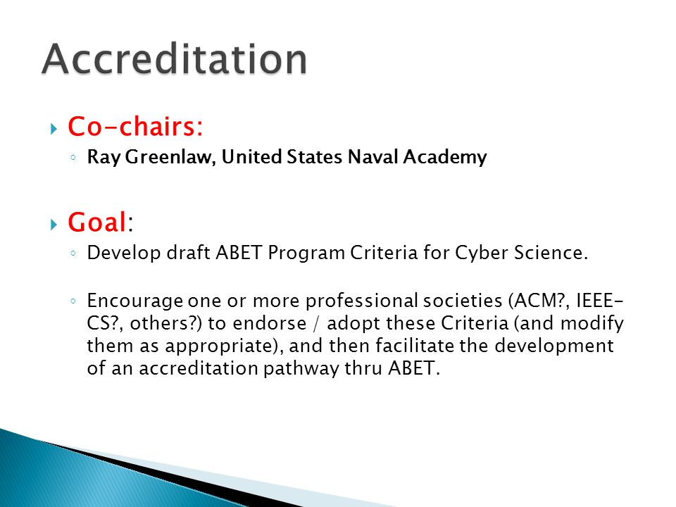  Co-chairs: ◦ Allen Parrish, The University of Alabama ◦ Sue Fitzgerald, Metropolitan State University & ACM Ed Council  Goal: ◦ Define and engage stakeholders/constituencies associated with the cyber science discipline, and identify paths for disseminating the results of the project.