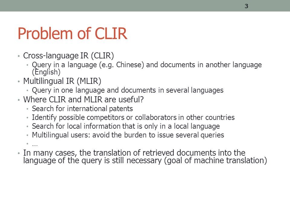 Problem of CLIR Cross-language IR (CLIR) Query in a language (e.g.