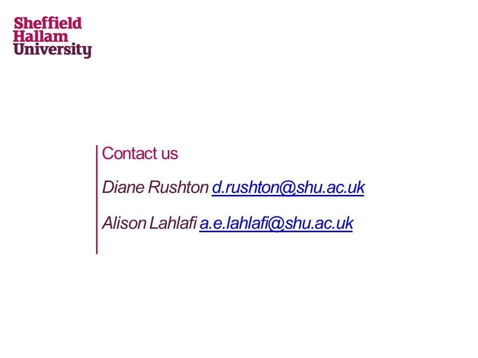 Contact us Diane Rushton d.rushton@shu.ac.ukd.rushton@shu.ac.uk Alison Lahlafi a.e.lahlafi@shu.ac.uka.e.lahlafi@shu.ac.uk