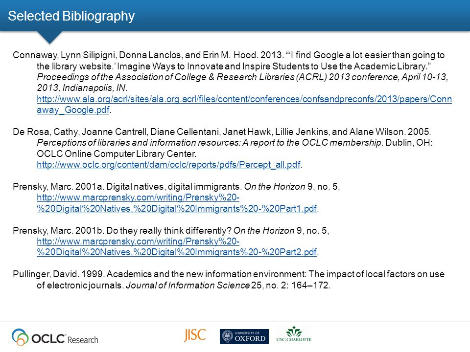 Selected Bibliography Connaway, Lynn Silipigni, Donna Lanclos, and Erin M.