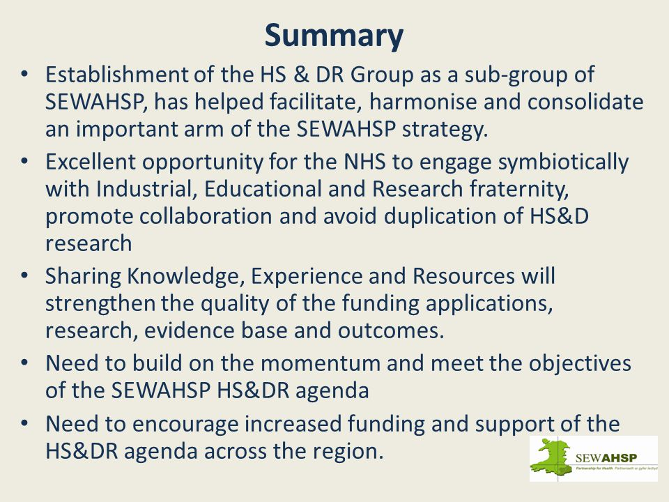 Summary Establishment of the HS & DR Group as a sub-group of SEWAHSP, has helped facilitate, harmonise and consolidate an important arm of the SEWAHSP strategy.