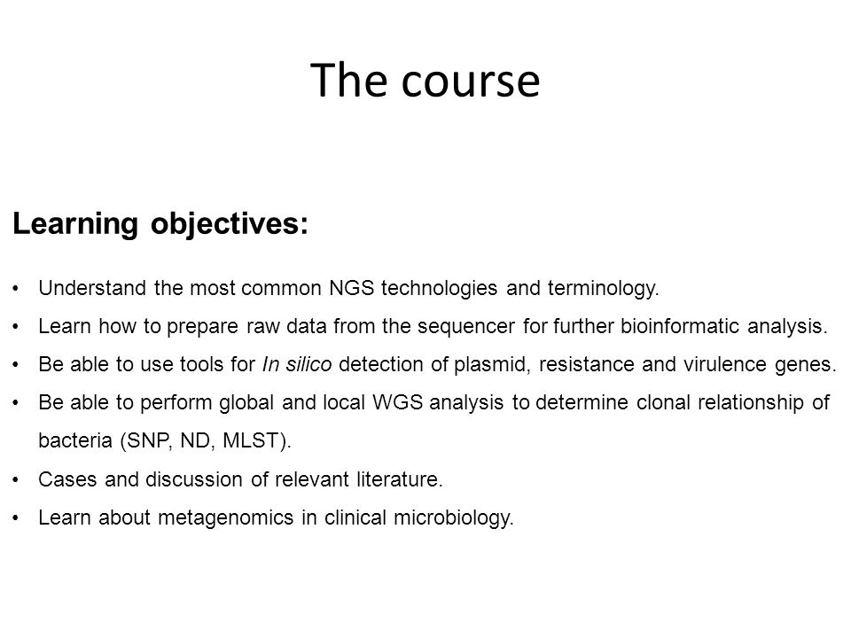 The course Learning objectives: Understand the most common NGS technologies and terminology.