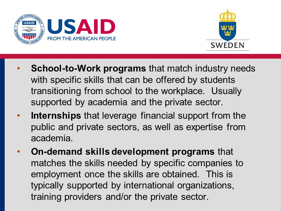 School-to-Work programs that match industry needs with specific skills that can be offered by students transitioning from school to the workplace.