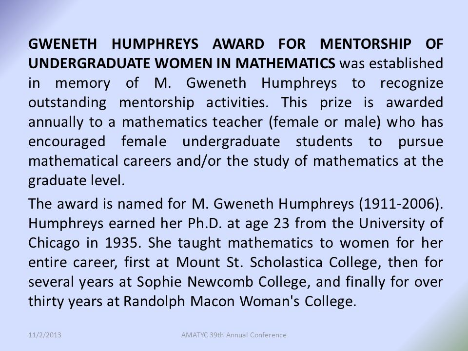 GWENETH HUMPHREYS AWARD FOR MENTORSHIP OF UNDERGRADUATE WOMEN IN MATHEMATICS was established in memory of M.