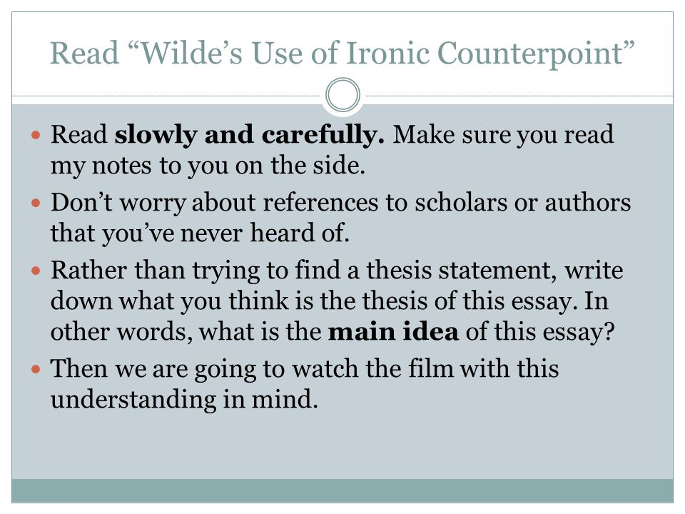 Read Wilde's Use of Ironic Counterpoint Read slowly and carefully.