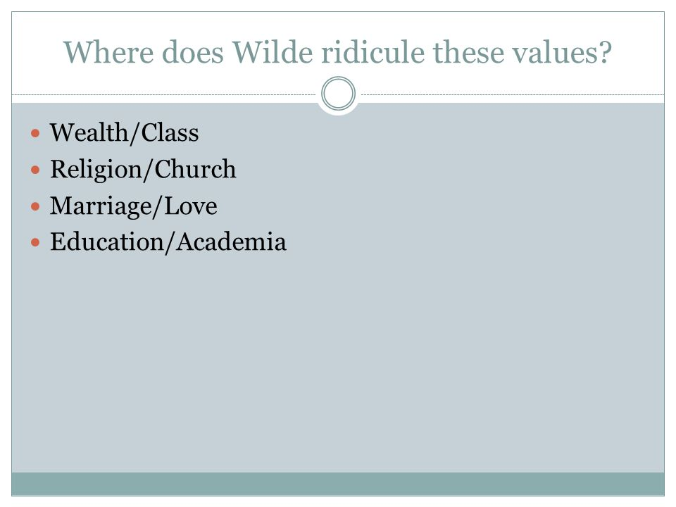 Where does Wilde ridicule these values.