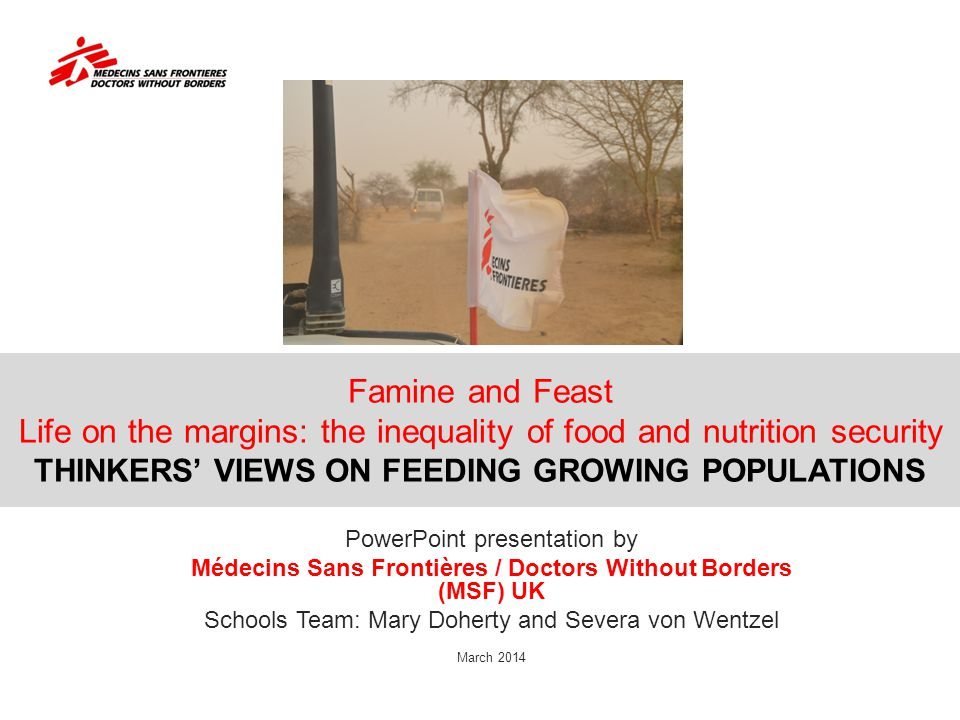 Famine and Feast Life on the margins: the inequality of food and nutrition security THINKERS' VIEWS ON FEEDING GROWING POPULATIONS PowerPoint presenta