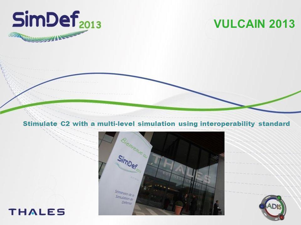 VULCAIN 2013 Stimulate C2 with a multi-level simulation using interoperability standard