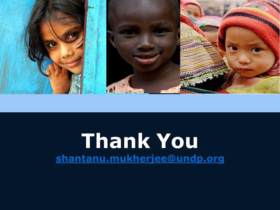 16 © United Nations Development Programme Thank You shantanu.mukherjee@undp.org