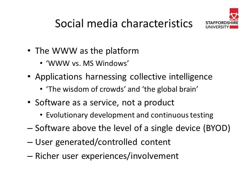 Social media characteristics The WWW as the platform 'WWW vs.