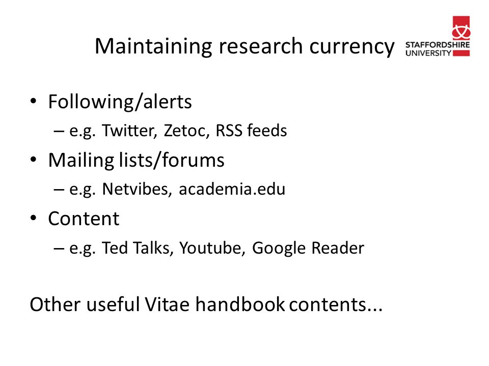 Maintaining research currency Following/alerts – e.g.