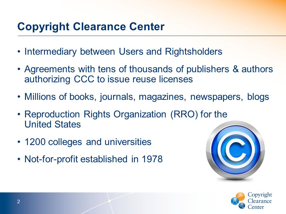 CCC's Academic Market Offerings Annual Copyright License –Institution-wide, unlimited use of millions of works; U.S.