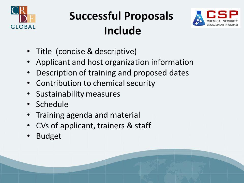 Successful Proposals Include Title (concise & descriptive) Applicant and host organization information Description of training and proposed dates Cont