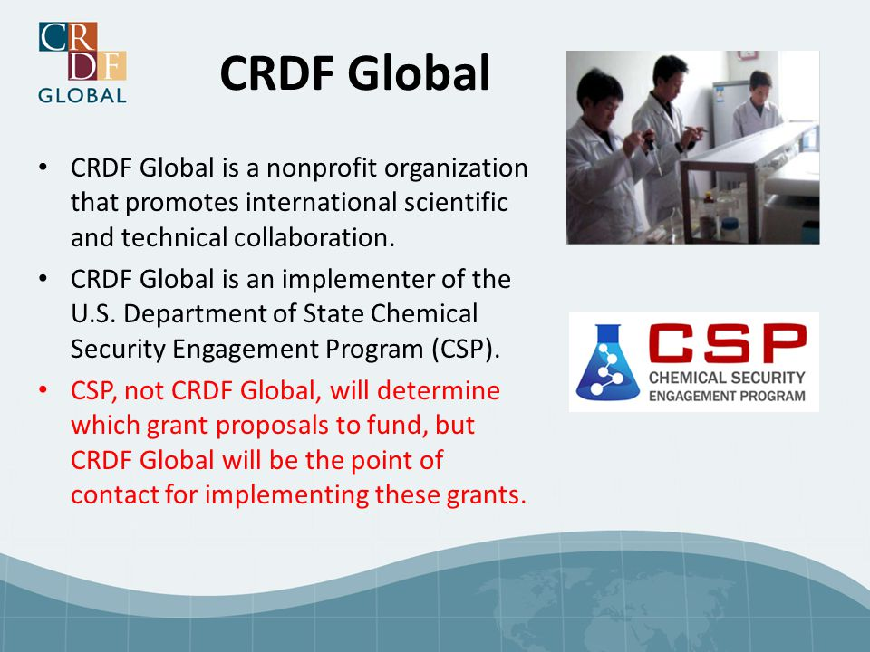 CRDF Global CRDF Global is a nonprofit organization that promotes international scientific and technical collaboration.