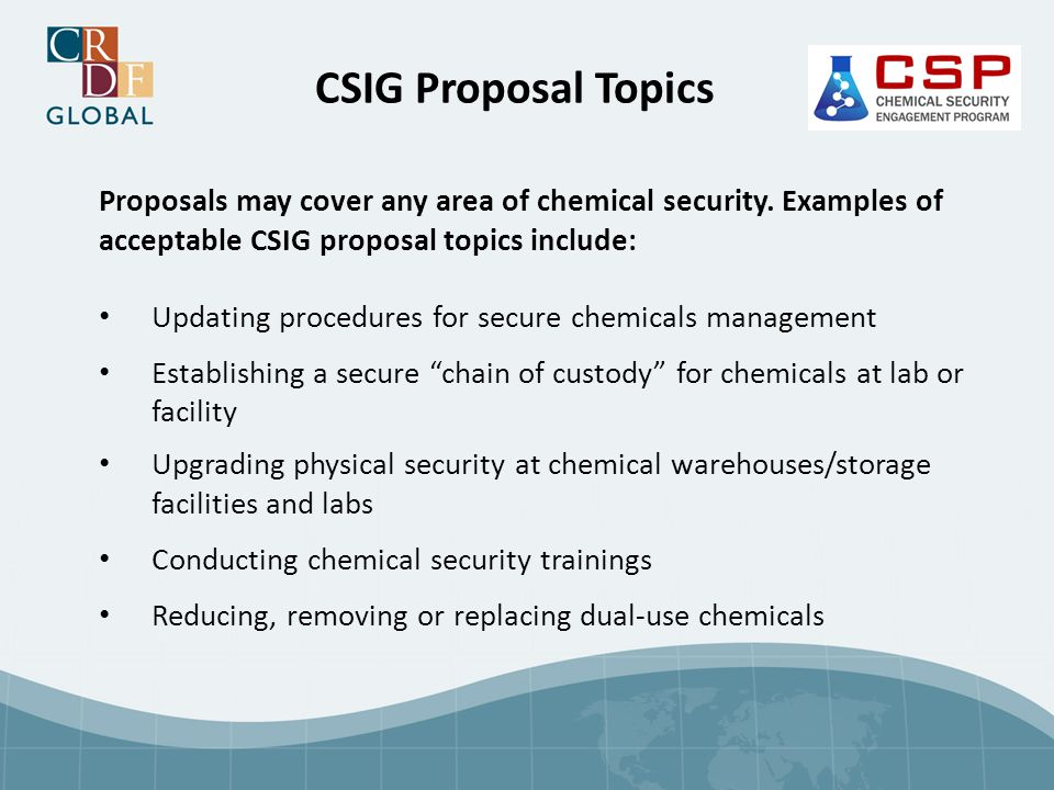 CSIG Proposal Topics Proposals may cover any area of chemical security.