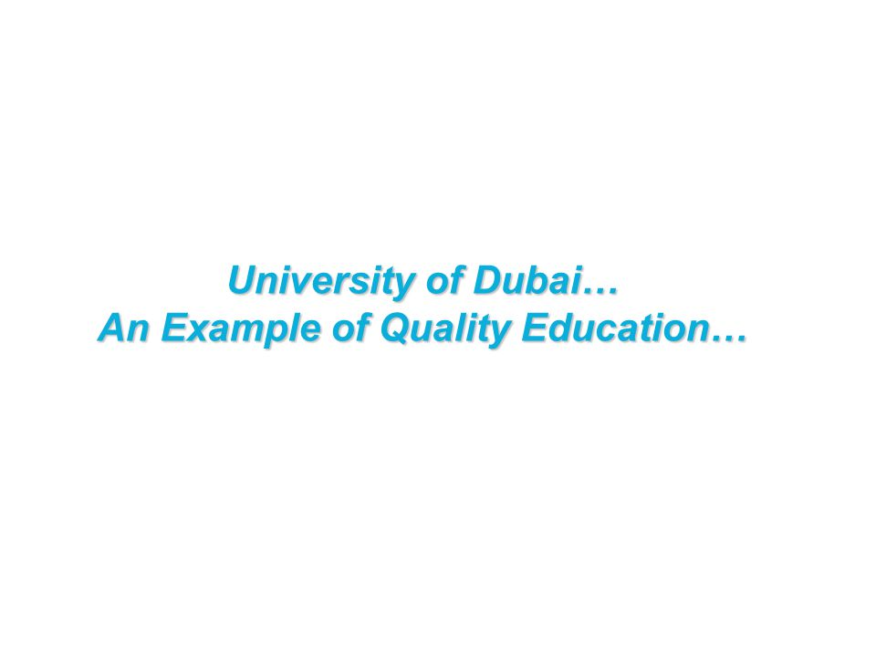 University of Dubai… An Example of Quality Education…