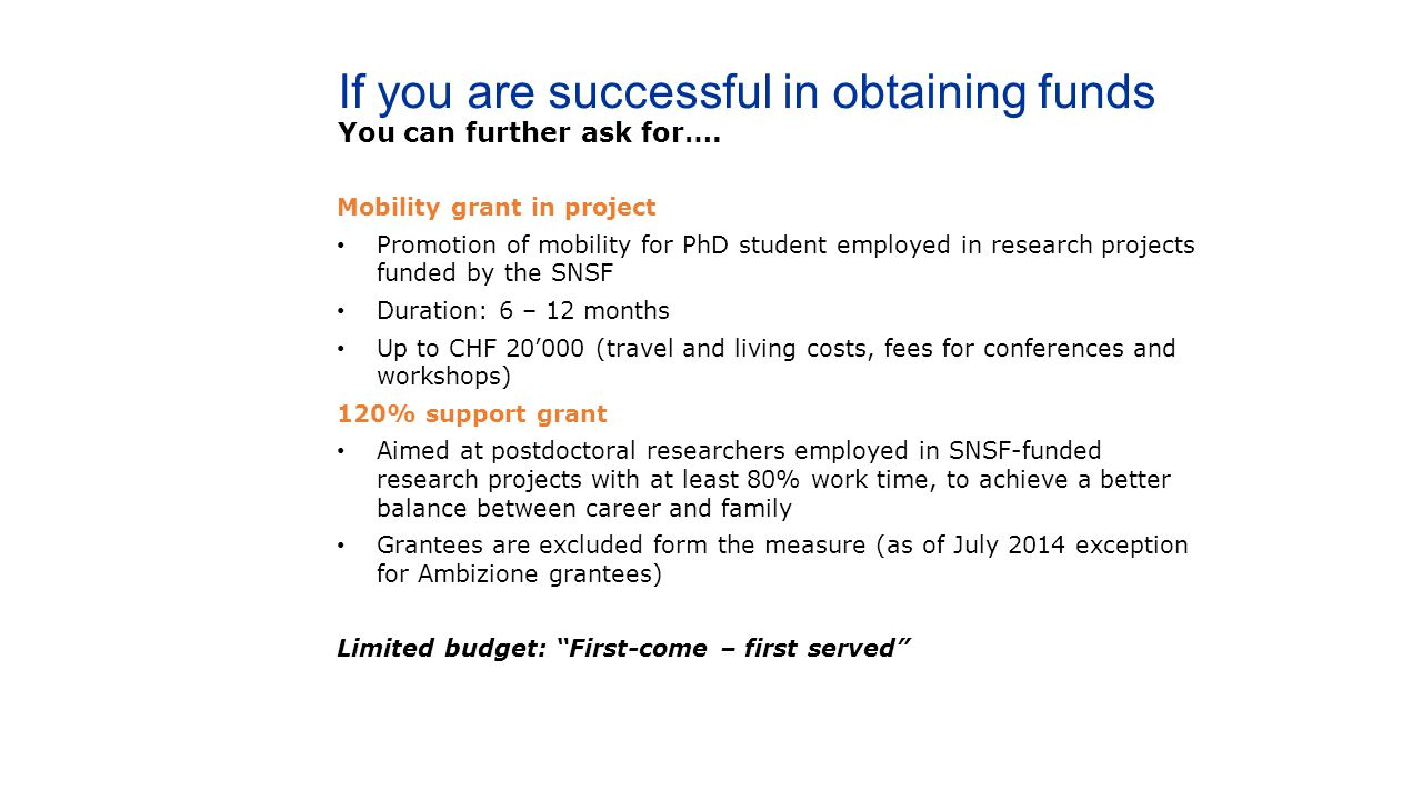 If you are successful in obtaining funds You can further ask for…. Mobility grant in project Promotion of mobility for PhD student employed in researc