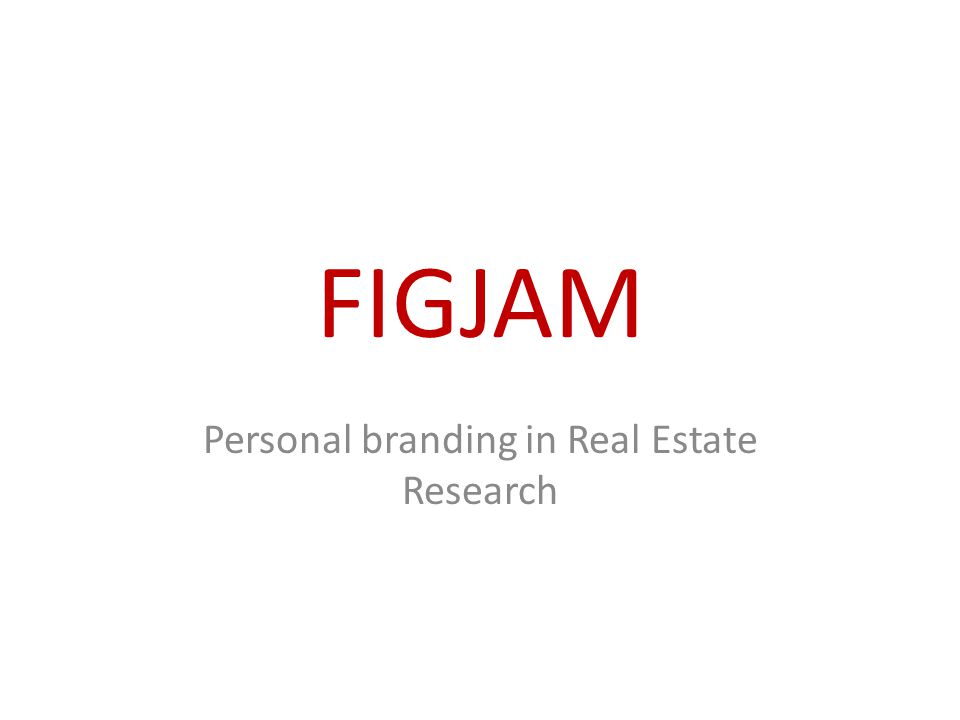 FIGJAM Personal branding in Real Estate Research
