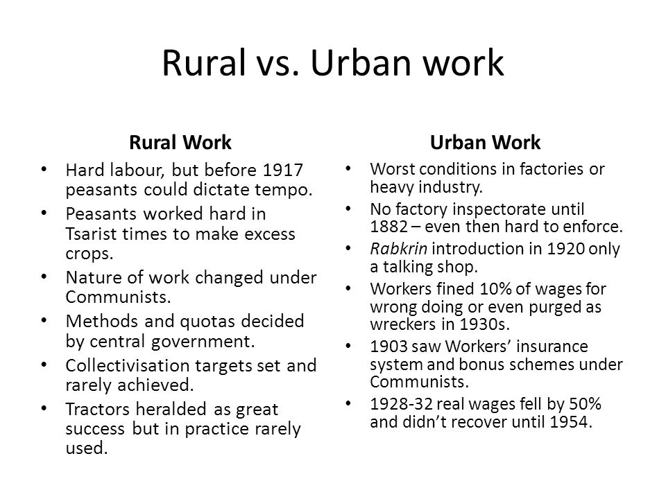 Rural Work Hard labour, but before 1917 peasants could dictate tempo.