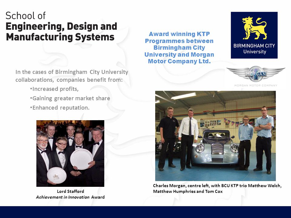 Award winning KTP Programmes between Birmingham City University and Morgan Motor Company Ltd.