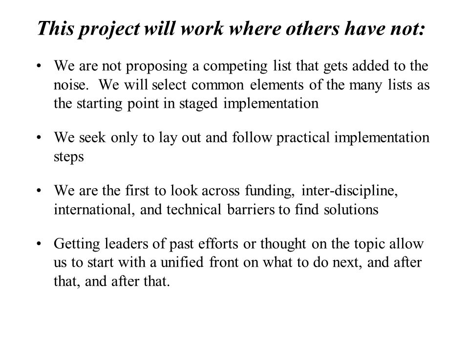 This project will work where others have not: We are not proposing a competing list that gets added to the noise.