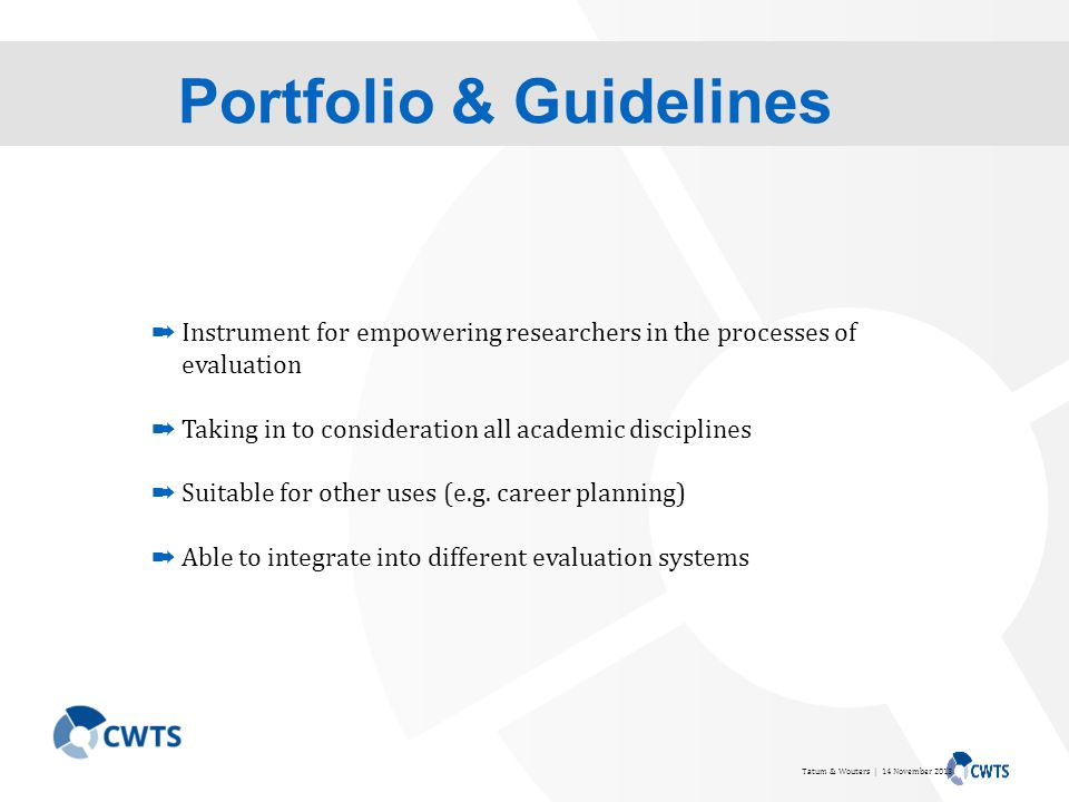 Portfolio & Guidelines ➡ Instrument for empowering researchers in the processes of evaluation ➡ Taking in to consideration all academic disciplines ➡ Suitable for other uses (e.g.