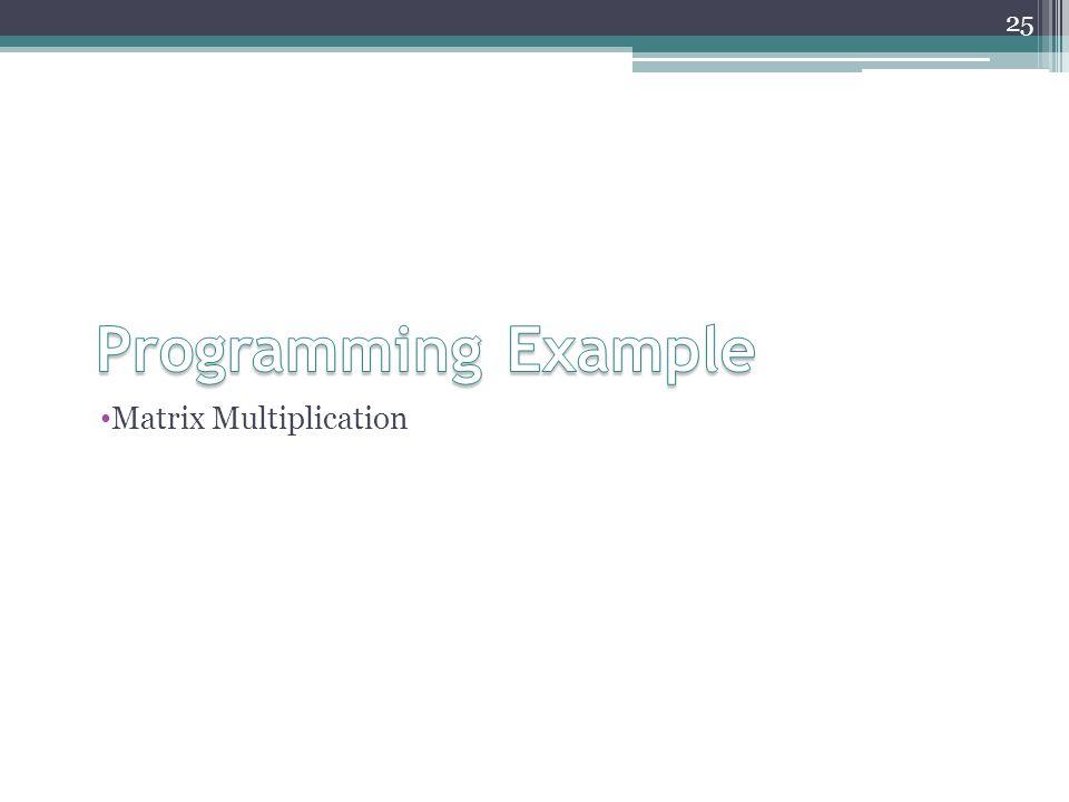 Matrix Multiplication 25