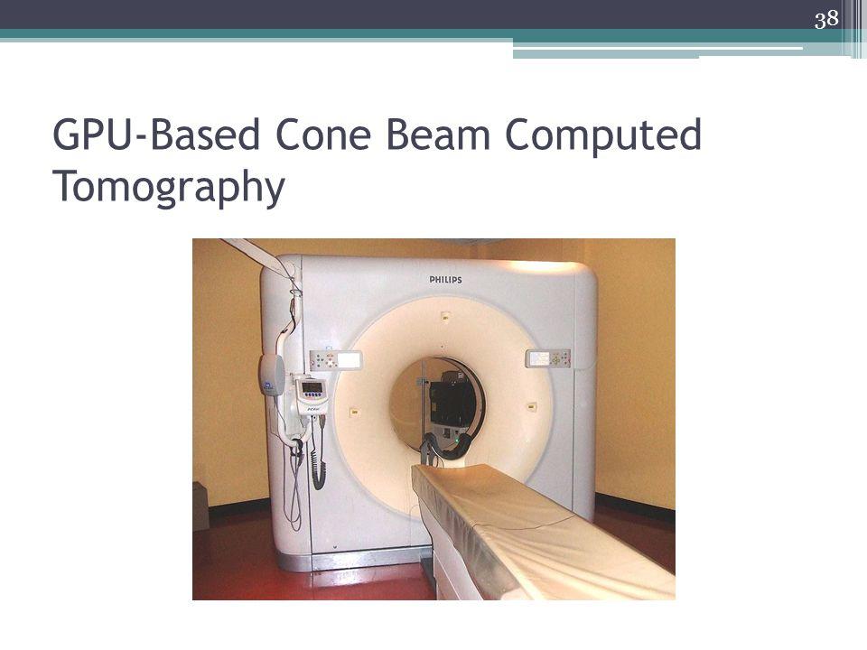 GPU-Based Cone Beam Computed Tomography 38