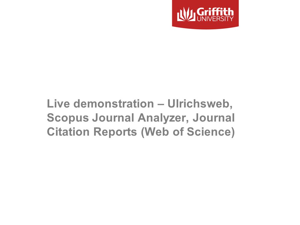 Live demonstration – Ulrichsweb, Scopus Journal Analyzer, Journal Citation Reports (Web of Science)
