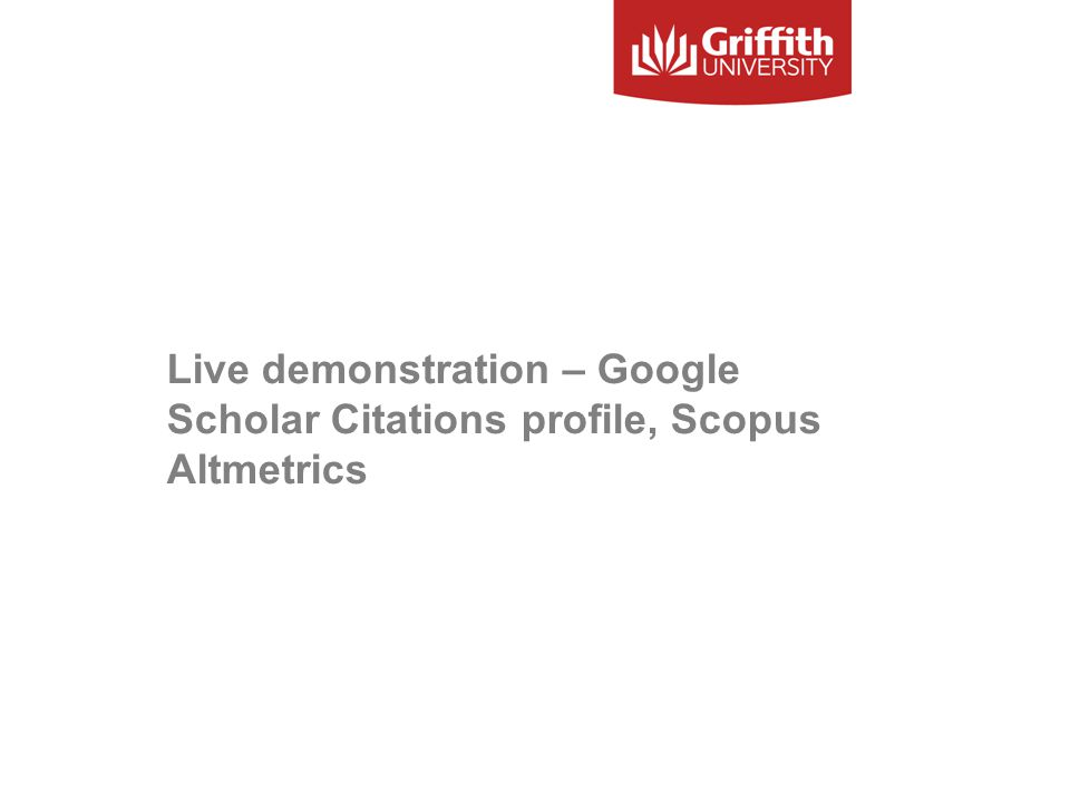 Live demonstration – Google Scholar Citations profile, Scopus Altmetrics
