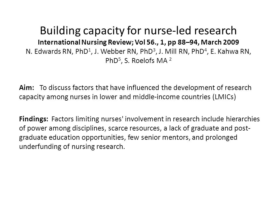 Building capacity for nurse-led research International Nursing Review; Vol 56., 1, pp 88–94, March 2009 N.