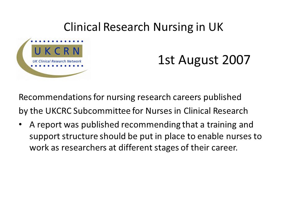 Developing the Role of the Clinical Academic Researcher in the Nursing, Midwifery and Allied Health Professions, UK, DoH 2012 http://www.dh.gov.uk/prod_consum_dh/groups/dh_digitalassets/@dh/@en/documents/ digitalasset/dh_133094.pdf 'developing the best clinical academics requires national oversight, strategic vision and political commitment, underpinned by focused local implementation'