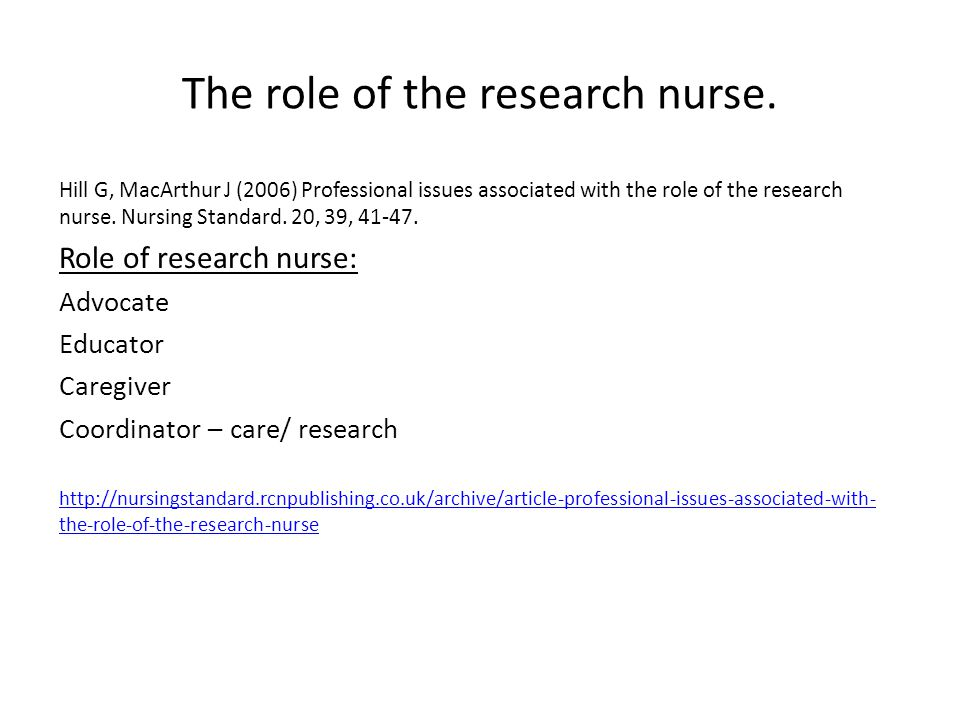 Building the foundation for Clinical Research Nursing, USA National Institute of Health Clinical Centre, 2009 http://www.cc.nih.gov/nursing/crn/DOP_document.pdf