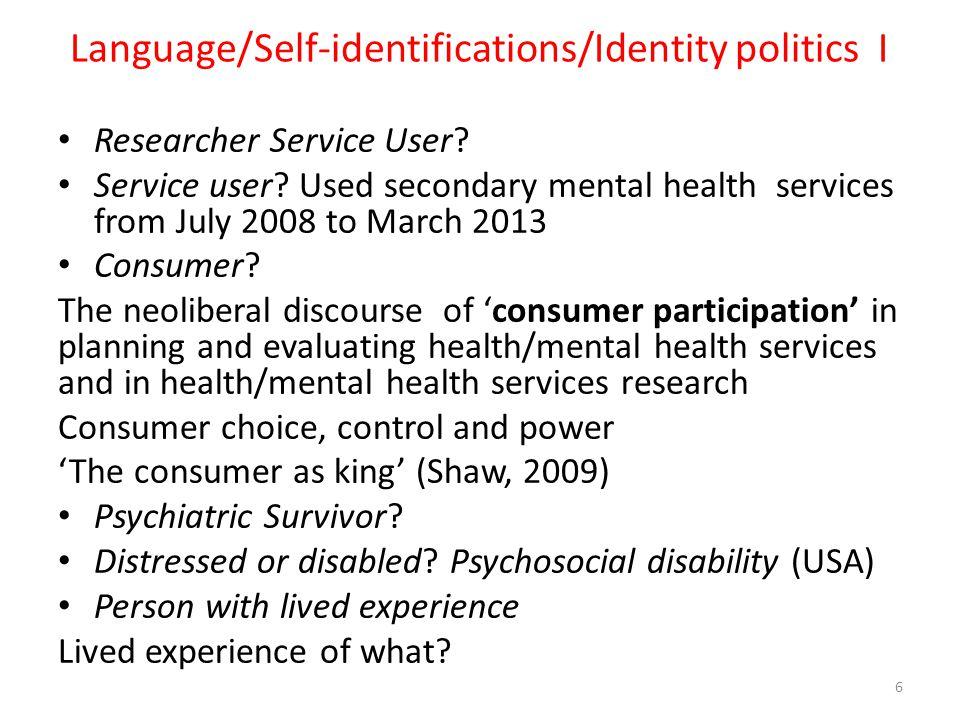 Language/Self-identifications/Identity politics I Researcher Service User.